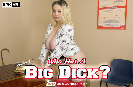 Who Has A Big Dick?