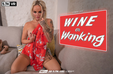 Wine Or Wanking?